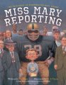 miss-mary-reporting-9781481401203_hr.jpg